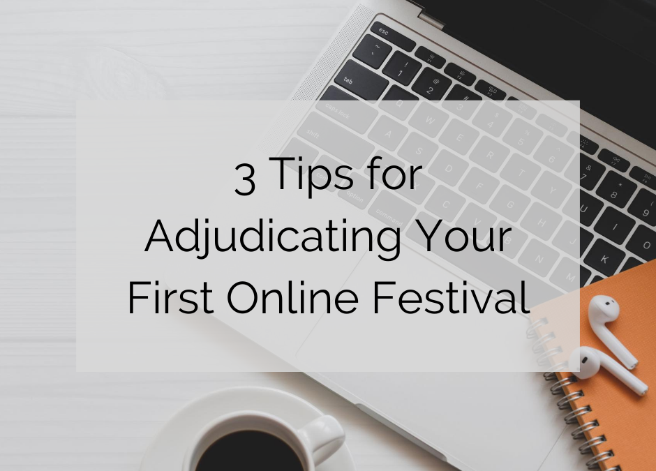 3 Tips for Adjudicating Your First Online Festival