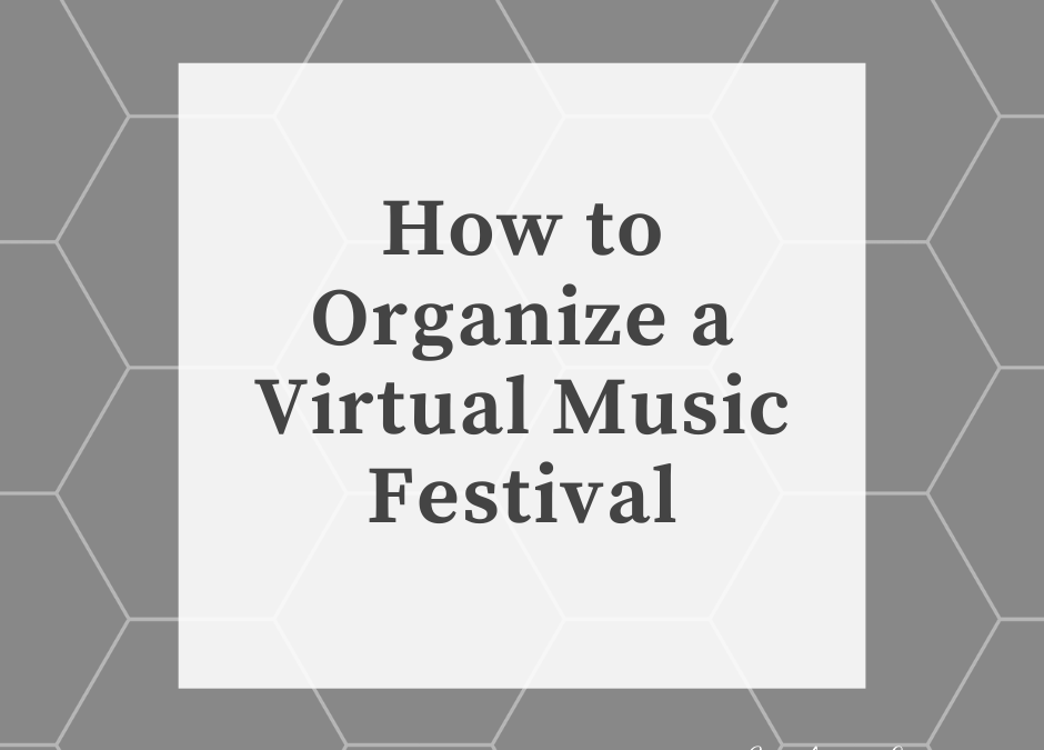 How To Organize a Virtual Piano Festival