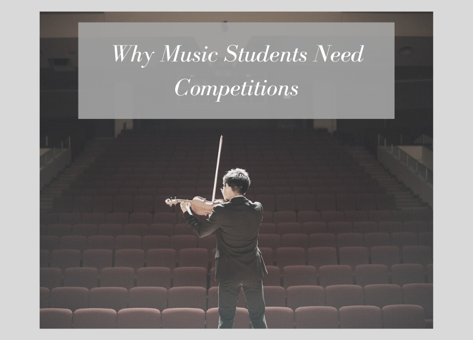Why Music Students Need Competitions